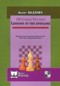 100 Chess Studies: Lessons In The Endgame (на английском языке)