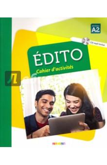 Edito A2 - Cahier (+CD)Французский язык<br>Un cahier et un CD audio mp3 pour s exercer en autonomie sur les points de grammaire et de lexique.<br>