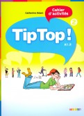 Tip Top! 2 - Cahier d'activites A1.2