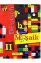 Мозаика: Рабочая книга Б к учеб. нем.яз. для II кл. шк. с углубл. изучением нем. яз.