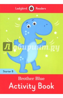 Brother Blue Activity BookЛитература на английском языке<br>Sister Blue is not at home. Where is Sister Blue? Brother Blue can find her. Ladybird Readers is a graded reading series of traditional tales, popular characters, modern stories, and non-fiction, written for young learners of English as a foreign or second language. Beautifully illustrated and carefully written, the series combines the best of Ladybird content with the structured language progression that will help children develop their reading, writing, speaking, listening and critical thinking skills. The five levels of Readers and Activity Books follow the CEFR framework and include language activities that provide preparation for the Cambridge English: Young Learners (YLE) Starters, Movers and Flyers exams. Brother Blue, a Starter B Activity Book, is ideal for children who are beginning to learn English for the first time. It introduces letter formation and includes listening activities and a phonics chant to aid pronunciation. The gradual progression will allow children to begin reading and writing letters, words and short sentences. It is Pre-A1 in the CEFR framework.<br>