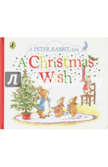 A Peter Rabbit Tale. A Christmas Wish