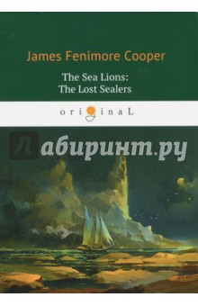 The Sea Lions. The Lost SealersХудожественная литература на англ. языке<br>James Fenimore Cooper was a prolific and popular American writer of the first half of the 19th century. His historical romances of frontier and Indian life in the early American days created a unique form of American literature.<br>The plot of The Sea Lions; Or, The Lost Sealers revolves around two sealers stranded in amongst Antarctic ice.<br>