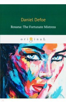 Roxana. The Fortunate Mistress