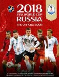 2018 FIFA World Cup Russia. The Official Book
