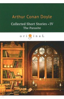 Collected Short Stories 4. The Parasite