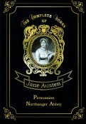 Persuasion & Northanger Abbey