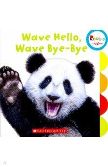 Wave Hello, Wave, Bye-Bye (board book)
