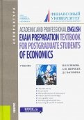 Academic and Professional English. Exam Preparation Textbook for Postgraduate Students of Economics