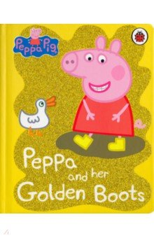 Peppa Pig: Peppa and her Golden Boots (board book)