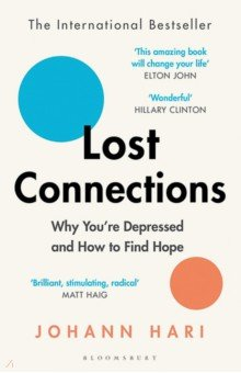 Lost Connections. Why Youre Depressed and How to Find Hope