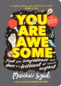 You Are Awesome. Find Your Confidence & Dare to be