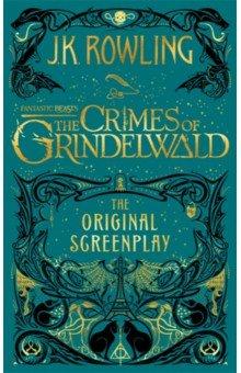 Fantastic Beasts. The Crimes of Grindelwald - Original Screenplay