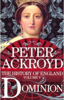 History of England vol. 5: Dominion