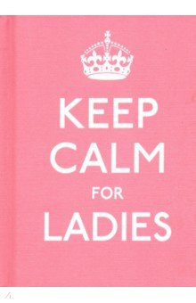 Keep Calm for Ladies Good Advice for Hard Times HB