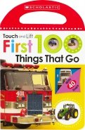 First 100 Things That Go (touch & lift board book)