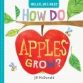 Hello, World! How Do Apples Grow? (board bk)