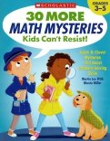 30 More Math Mysteries Kids Can't Resist! (Grades 3-5)