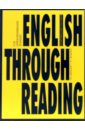 English Through Reading. Учебное пособие