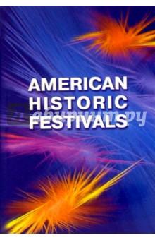 American Historic Festivals / Что и как празднуют американцы