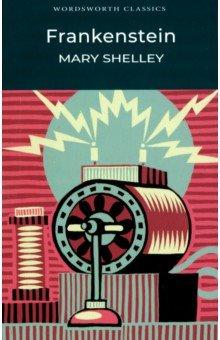 FrankensteinХудожественная литература на англ. языке<br>Полный, неадаптированный текст произведения.<br>