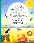 We're Going on a Bear Hunt. Let's Discover Seaside Animals