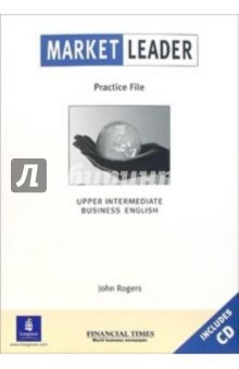 Market Leader. Practice File. Upper Intermediate (+CD) - John Rogers