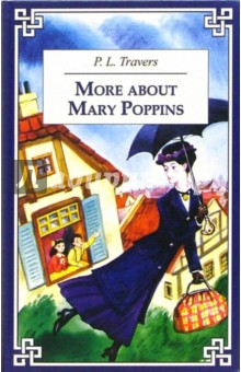 More about Mary Poppins - Pamela Travers