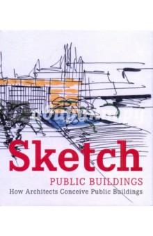 Sketch: Public Buildings: How Architects Conceive Public Architecture - Cristina Paredes