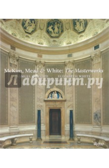 McKim, Mead & White: The Masterworks - White, White