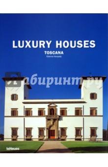 Luxury Houses Toscana - F. Hurst изображение обложки