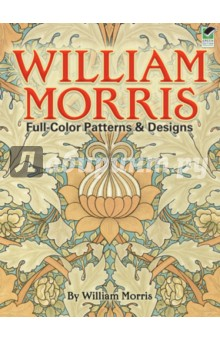 Full Color Patterns and Designs - William Morris