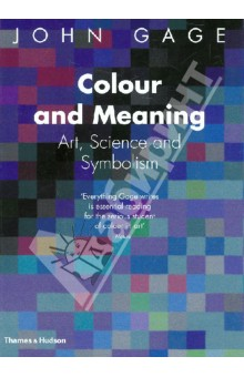 Colour and Meaning. Art, Science and Symbolism - John Gage