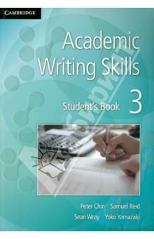Academic Writing Skills. Student's Book 3 - Chin, Reid, Wray, Yamazaki