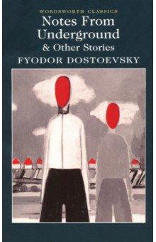 Купить Fyodor Dostoevsky: Notes From Underground & Other Stories ISBN: 9781840225778