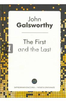 Купить John Galsworthy: The First and the Last ISBN: 978-5-519-49536-3