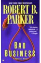 Фото - Parker Robert B. Bad Business robert arp bad arguments 100 of the most important fallacies in western philosophy