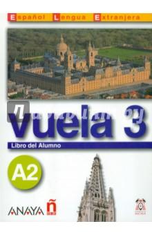 Vuela 3 Libro del Alumno A2 (+CD)
