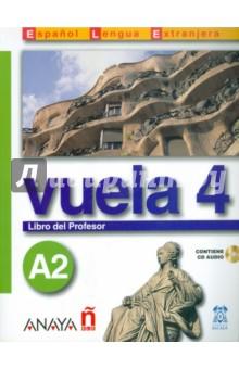 Vuela 4. Libro del Profesor A2 (+CD) en equipo es 2 curso de espanol de los negocios libro del profesor nivel intermedio 2 cd