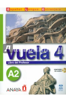Vuela 4. Libro del Profesor A2 (+CD) н а кондрашова espanol 7 libro del profesor испанский язык 7 класс книга для учителя