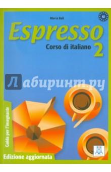 Espresso 2. Guida per l'insegnante. Corso di Italiano - Livello A2 валерий рощин серия спецназ комплект из 8 книг