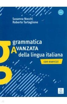 Grammatica avanzata della lingua italiana con esercizi antologia della letteratura italiana xii xix ss