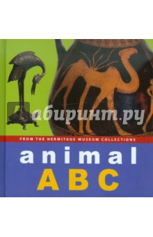 Animal ABC Book. From The State Hermitage Museum Collection abc featuring works of art from the state hermitage st petersburg