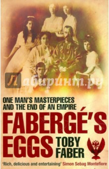 Faberge's Eggs lieven d towards the flame empire war and the end of tsarist russia