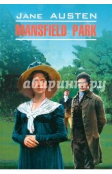 Mansfield Park austen j mansfield park a novel in english 1814 мэнсфилд парк роман на английском языке 1814