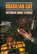 Brasilian Cat. Victorian Short Stories