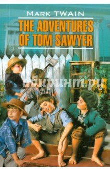 The adventures of Tom Sawyer mark twain the adventures of tom sawyer