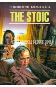 The Stoic theodore dreiser the stoic