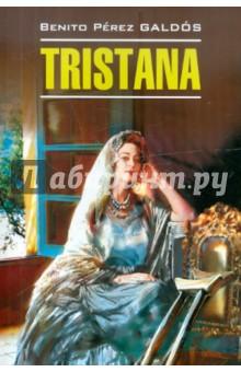 Tristana бенито перес гальдос донья перфекта книга для чтения на испанском языке