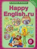 Английский язык. Счастливый английский.ру / Happy English.ru. 6 класс. Учебник. ФГОС